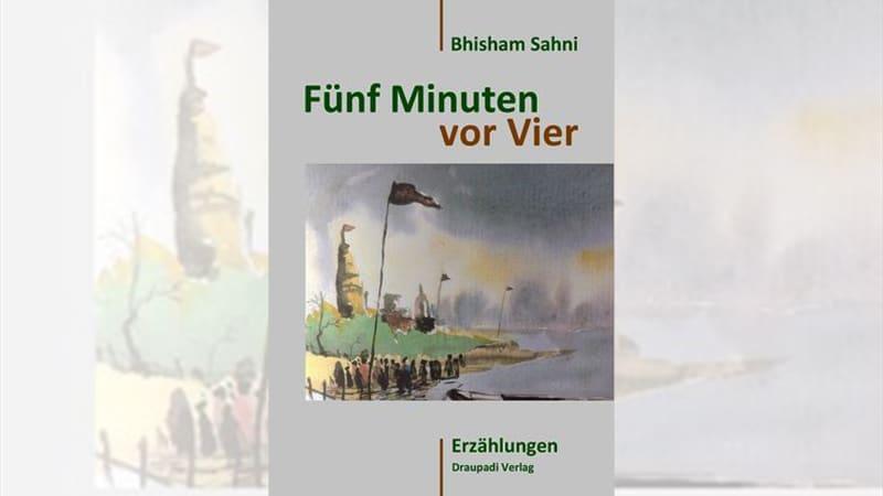 Buch: Bhisham Sahni - Fünf Minuten vor Vier